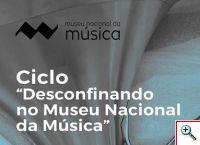 Ciclo «Desconfinando no Museu Nacional da Música»
